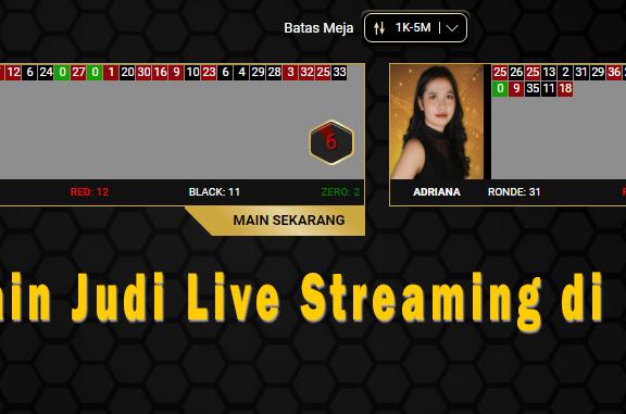 Bermain Judi Live Streaming di ION casino