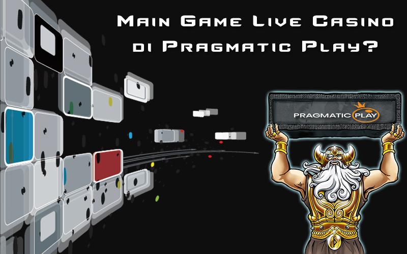 Main Game Live Casino di Pragmatic Play